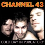 Channel Forty Three Cold Day In Purgatory compact disc